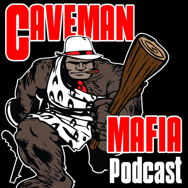 Caveman Mafia Podcast
